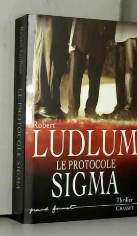 Robert Ludlum - Le Protocole Sigma