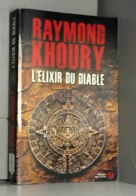 Raymond KHOURY et Jean-Jacques Marvost - L'Elixir du diable