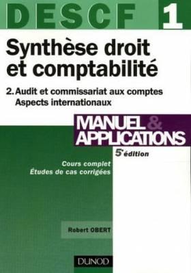 Robert Obert - DESCF 1 Manuel et applications Synthèse droit et comptabilité : Tome 2, Audit et commissariat aux...