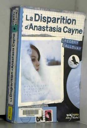 Gregory Galloway et Nathalie Peronny - La Disparition d'Anastasia Cayne