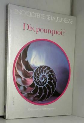 Christiane Anglade - Dis, pourquoi ? (Encyclopédie de la jeunesse)
