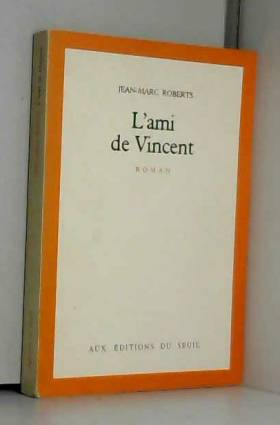 Jean-Marc Roberts - L'Ami de Vincent