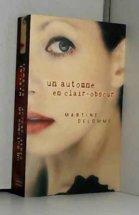 Martine Delomme - Un automne en clair-obscur
