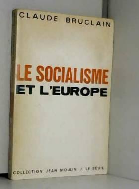Claude BRUCLAIN - Le socialisme et l'Europe.