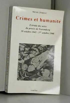 Dobkine - Crimes et humanité: Extraits des actes du procès de Nuremberg, 18 octobre 1945-1er octobre 1946