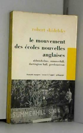 Skidelsky Robert - Le mouvement des ecoles nouvelles anglaises