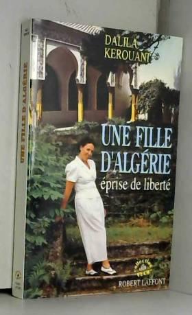 D Kerouani - Une fille d'Algérie éprise de liberté
