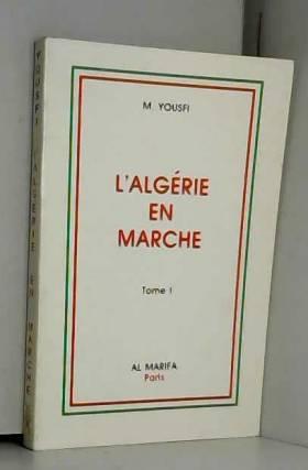 YOUSFI M'HAMED - L'Algérie en marche tome1