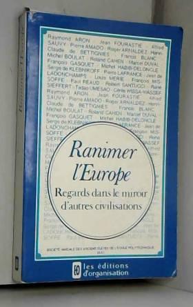 François Gasquet et Groupe de reflexion sur... - Ranimer l'Europe : 2e cycle de travaux