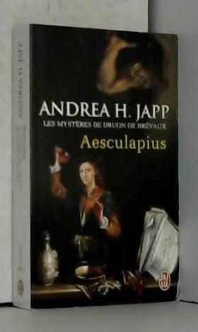Andrea H. Japp - Les mystères de Druon de Brévaux, Tome 1 : Aesculapius