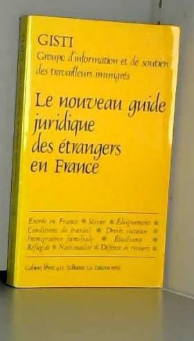 Gisti - Le nouveau guide juridique des étrangers en France