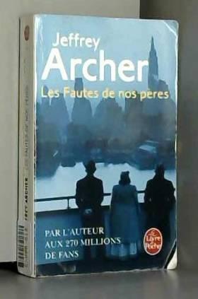 Jeffrey Archer - Les Fautes de nos pères