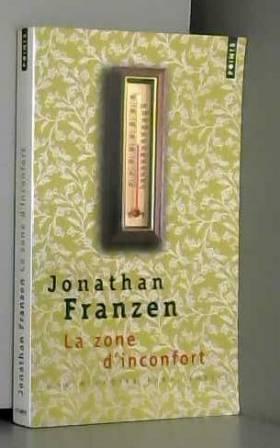 Jonathan Franzen - La Zone d'inconfort. Une histoire personnelle