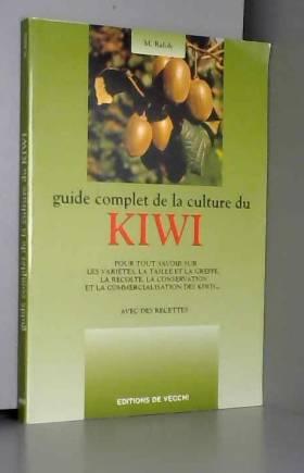 Monica Rafols - Guide complet de la culture du Kiwi