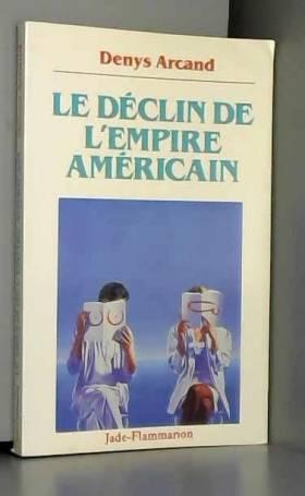 Denys Arcand - Le déclin de l'empire américain