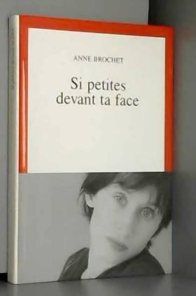 Anne Brochet - Si petites devant ta face