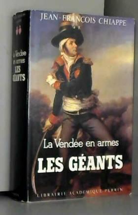 Jean-François Chiappe - La Vendée en armes