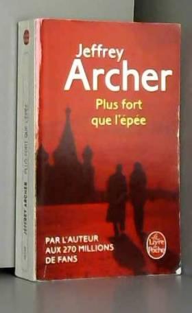 Jeffrey Archer - Plus fort que l'épée