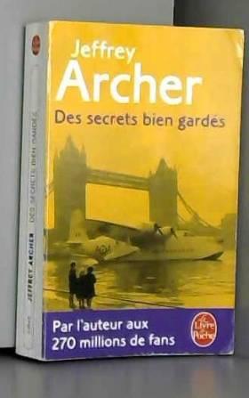 Jeffrey Archer - Des secrets bien gardés