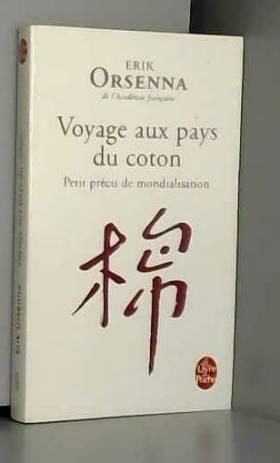 Erik Orsenna - Voyage aux pays du coton: Petit précis de mondialisation