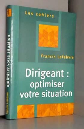 Rédaction EFL - Dirigeant : optimiser votre situation