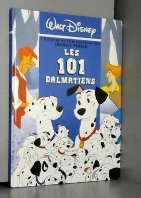 Disney - LES 101 DALMATIENS - Mon Histoire du Soir - L'histoire du film