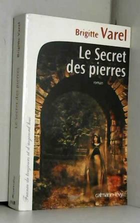 Brigitte Varel - Le Secret des pierres