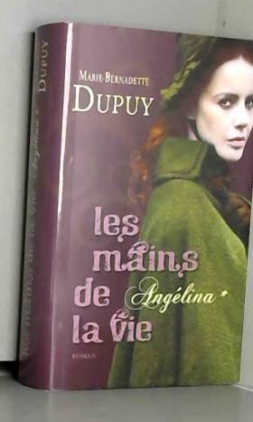 MARIE-BERNADETTE DUPUY - LES MAINS DE LA VIE