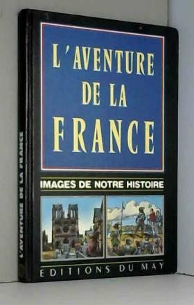 Philippe Conrad - L'aventure de la france. images de notre histoire