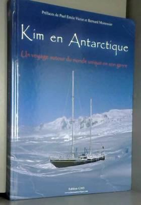 Collectif et Paul Emile Victor et Bernard... - KIM EN ANTARCTIQUE - Un voyage autour du monde unique en son genre
