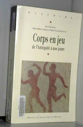 Collectif, Sophie Gotteland, Gianna Petrone,... - CORPS EN JEU