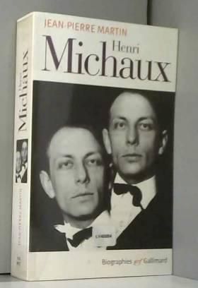 Jean-Pierre Martin - Henri Michaux