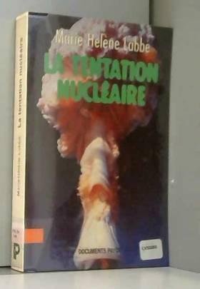 Marie-Hélène Labbé - La tentation nucléaire
