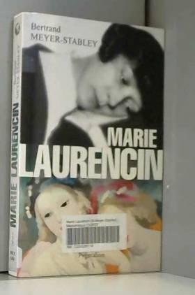 Meyer-Stabley Bertrand - Marie Laurencin
