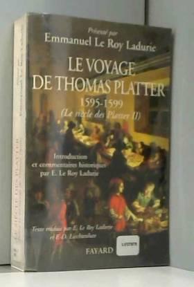 Emmanuel Le roy Ladurie - Le Siècle des Platter, tome 2