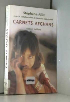 Stéphane Alix et Natacha Calestrémé - Carnets afghans
