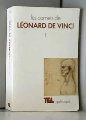 Léonard de Vinci et Edward MacCurdy - Les Carnets de Léonard de Vinci, tome 1