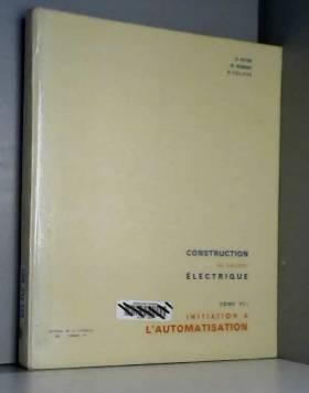 NORBERT M. BOYER H. - Cours de construction du materiel electrique, tome vi: initiation a l'automatisation