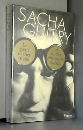 GUITRY (Sacha) - Le petit carnet rouge / et autres souvenirs inédits