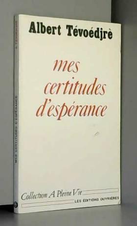 A. Tevoedjre - Mes Certitudes d'espérance