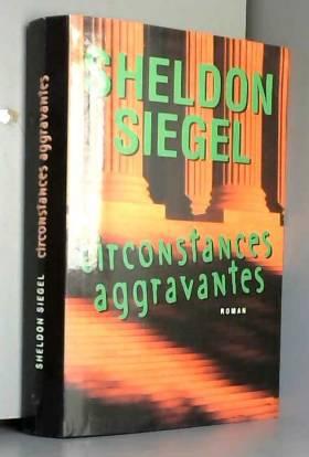 Sheldon Siegel et Pierre Girard - Circonstances aggravantes