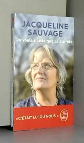 Jacqueline Sauvage - Je voulais juste que ça s'arrête