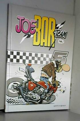 Christian Debarre - Joe Bar Team, tome 5