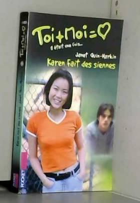 Janet Quin-Harkin - Toi + Moi (Il était une fois... tome 3), tome 23 : Karen fait des siennes