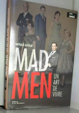 Nathalie Azoulai - Mad men : Un art de vivre