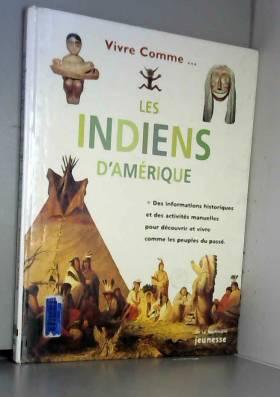 Collectif - Vivre comme les Indiens d'Amérique