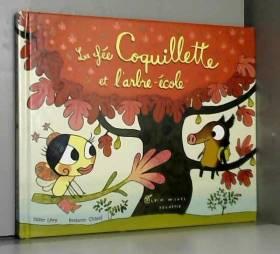 Didier Lévy et Benjamin Chaud - La fée coquillette et arbre école - Le livre seul