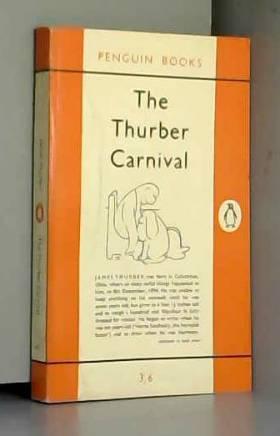James Thurber - The Thurber Carnival
