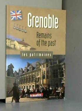Anne Cayol-Gerin - Grenoble remains of the past (English)