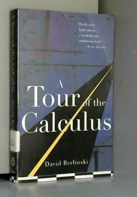 David Berlinski - A Tour of the Calculus